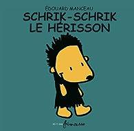 Schrik-Schrik le hérisson par Edouard Manceau