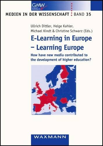 e-Learning in Europe - Learning Europe: How Have New Media Contributed to the Development of Higher Education? (Medien in Der Wissenschaft)