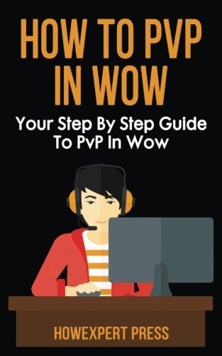 How To PvP in WoW: Your Step By Step Guide To PvP In WoW