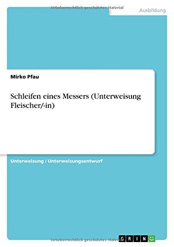 Schleifen eines Messers (Unterweisung Fleischer/-in) (German Edition)