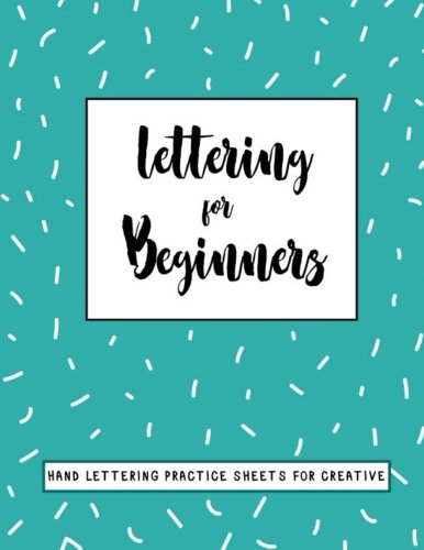 Lettering for Beginners: Lettering for Beginners Hand Lettering Practice Sheets for Creative, A Blank Canvas for Creative Lettering, Lined Practice Pages for Creative and Calligraphy 8.5 x 11 inch [Write, Journal JK] (Tapa Blanda)