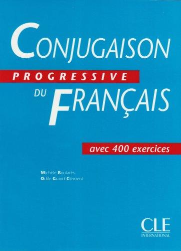 Conjugaison progressive du français/Livre: Avec 400 exercises