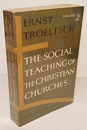 The Social Teaching of the Christian Churches, Volume 2