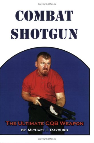 (Combat Shotgun: The Ultimate CQB Weapon)