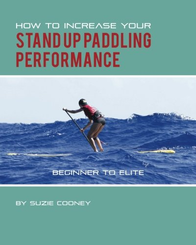 Increase Your Stand Paddling Performance