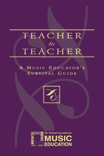 Teacher to Teacher: A Music Educator's Survival Guide