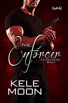 The Enforcer (Untamed Hearts Book 3) by [Moon, Kele]