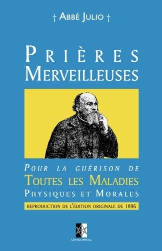 Prières Merveilleuses: Pour la guérison de Toutes les Maladies Physiques et Morales (French Edition)