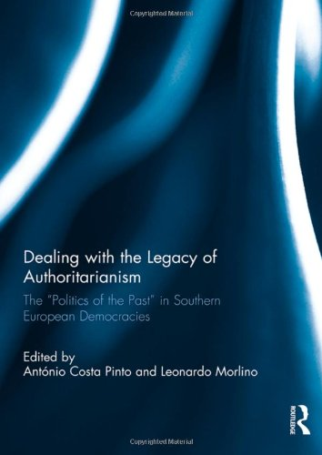 "Dealing with the Legacy of Authoritarianism: The ""Politics of the Past"" in Southern European Democracies (South European"
