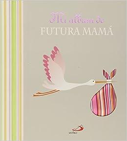 Mi álbum de futura mamá (Mi familia y yo): Amazon.es: Flaurence Le Maux, Véronique Laporte, Elena Greggio: Libros