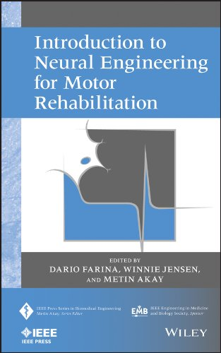 Introduction to Neural Engineering for Motor Rehabilitation (IEEE Press Series on Biomedical Engineering Book 40)