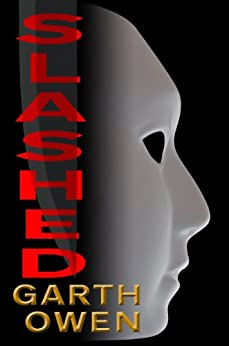 Slashed (Lost Picture Show Book 1) by [Owen, Garth]
