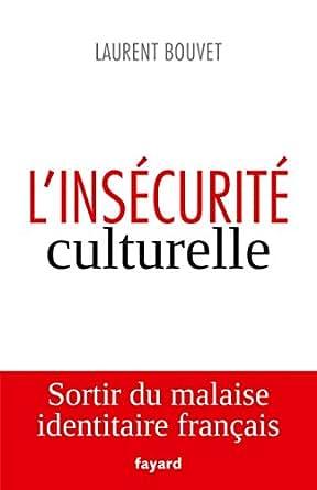 l 39 ins curit culturelle essais french edition ebook laurent bouvet kindle store. Black Bedroom Furniture Sets. Home Design Ideas