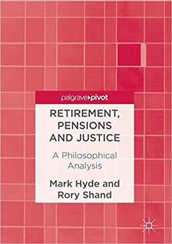 Book Retirement, Pensions and Justice: A Philosophical Analysis