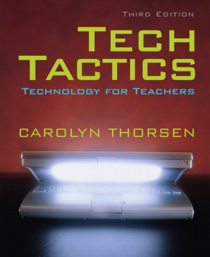 Tech Tactics: Technology for Teachers (3rd Edition)