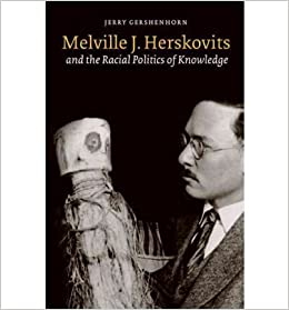 Melville J. Herskovits and the...