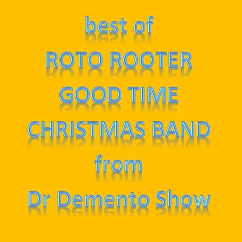 - Best of Roto Rooter Good Time Christmas Band from Dr Demento Show