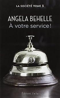 La Société, tome 3 : À votre service !  par Behelle