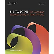 Fit To Print: The Canadian Student's Guide to Essay Writing