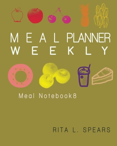 """Download Weekly Meal Planner(8):The Journal Shopping list Save Time & Money 8""""x10"""" (Meal NoteBook) (Volume 8) pdf epub"""