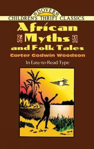 African Myths and Folk Tales (Dover Children's Thrift Classics) [Carter Godwin Woodson] (Tapa Blanda)