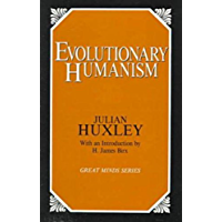 Evolutionary Humanism (Great Minds Series) (English Edition)