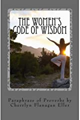 The Women's Code Of Wisdom: Transforming Today's Woman Paperback