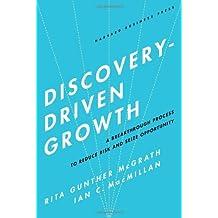 Discovery-Driven Growth (09) by McGrath, Rita Gunther - Macmillan, Ian C [Hardcover (2009)]