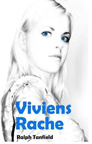 Viviens Rache (Caro - Reden bringt nichts 1) (German Edition)