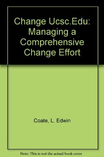 Change Ucsc.Edu: Managing a Comprehensive Change Effort