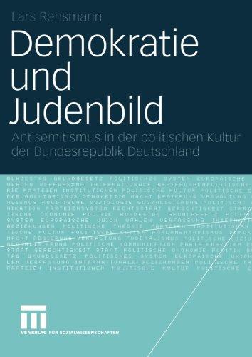 Demokratie und Judenbild. Antisemitismus in der politischen Kultur der Bundesrepublik Deutschland