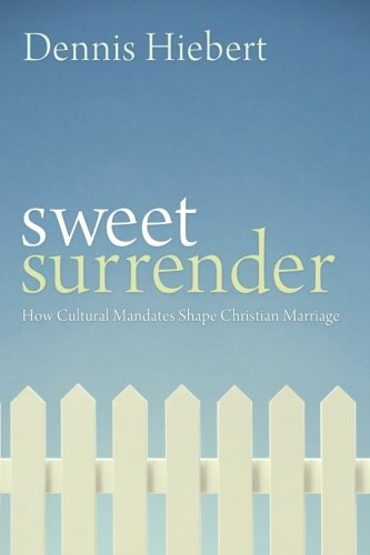Sweet Surrender: How Cultural Mandates Shape Christian Marriage