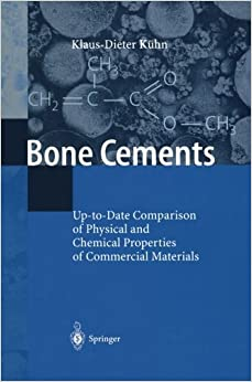 Book Bone Cements: Up-to-Date Comparison of Physical and Chemical Properties of Commercial Materials by Klaus-Dieter K????hn (2013-10-04)