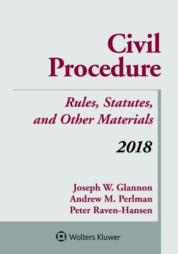 Civil Procedure: Rules, Statutes, and Other Materials, 2018 Supplement (Supplements)