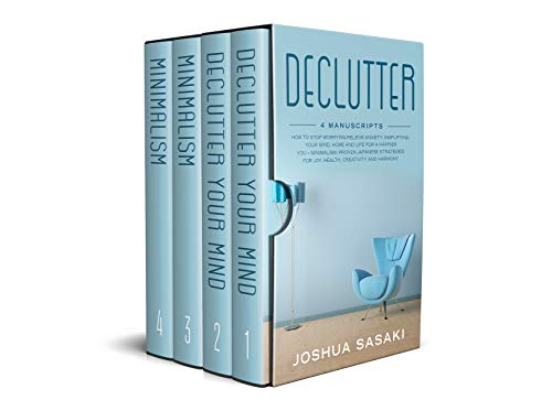 DECLUTTER: HOW TO STOP WORRYING, RELIEVE ANXIETY, SIMPLIFYING YOUR MIND, HOME AND LIFE FOR A HAPPIER YOU + MINIMALISM: PROVEN JAPANESE STRATEGIES FOR JOY, ... HARMONY (Declutter and Minimalism Book 1) (Best Over The Counter For Anxiety)