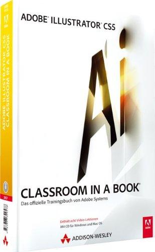 Adobe Illustrator CS5  - Classroom in a Book: Das offizielle Trainingsbuch von Adobe Systems