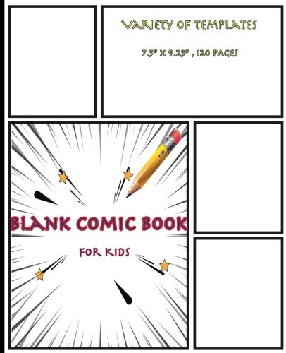 """Blank Comic Book For Kids: Illustrate any creativity you want, Variety of Templates, 7.5""""x9.25"""" ,120 Pages of drawing-paneled paper,  Painting or ... (Kids Superhero Sketchbook) (Volume 2)"""