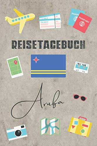 Reisetagebuch Aruba: Reisetagebuch mit Packliste, Weltkarte • Reise Journal für Backpacker und...