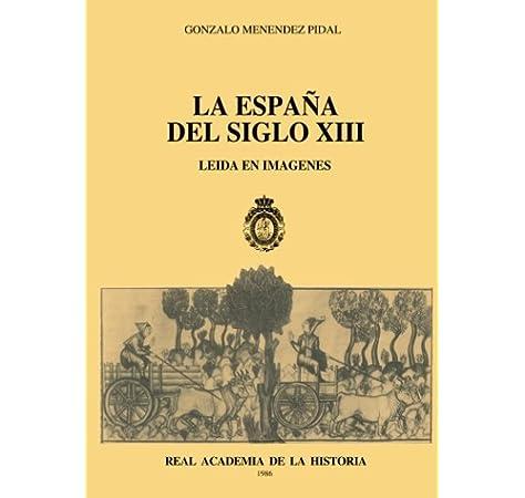 La España Del Siglo Xiii Leída En Imágenes Otras publicaciones.: Amazon.es: Menéndez Pidal, Gonzalo: Libros