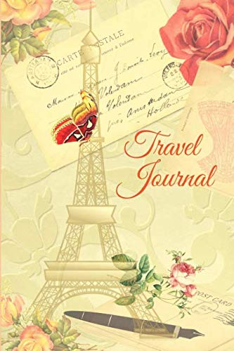 Travel Journal: Eiffel Tower Paris Travel Journal 6 x 9 with To Do List, To Visit List and ()