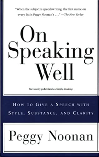 On Speaking Well How To Give A Speech With Style Substance And