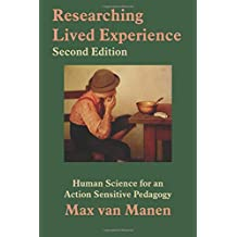 Researching Lived Experience, Second Edition: Human Science for an Action Sensitive Pedagogy