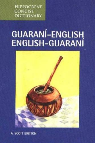 Guarani-English/English-Guarani Concise Dictionary (Hippocrene Concise Dictionaries)...