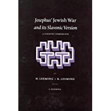 Josephus' Jewish War and Its Slavonic Version: A Synoptic Comparison