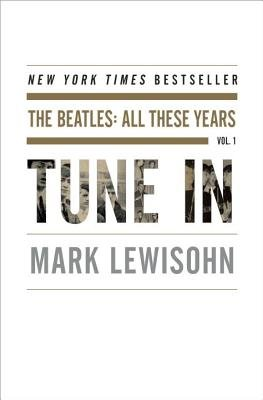 Tune in( The Beatles( All These Years)[TUNE IN][Hardcover]