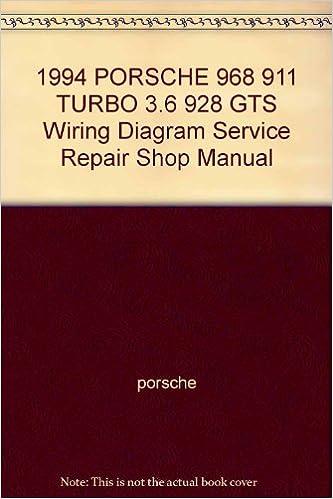 1994 porsche 968 911 turbo 3 6 928 gts wiring diagram service repair shop  manual: porsche: amazon com: books