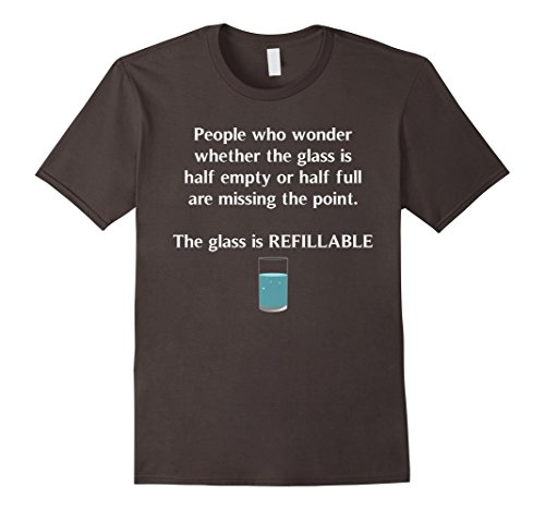 Glass Empty Half (Mens Glass Half Full Half Empty Refillable Positivity T-Shirt Medium Asphalt)