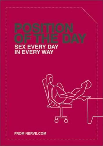 Position of the Day: Sex Every Day in Every Way (Adult Humor Books, Books for Couples, Bachelorette Gifts) (Positions Christmas)