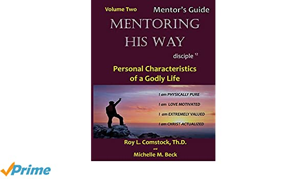 Mentoring His Way - Mentors Guide Volume 2: Personal ...