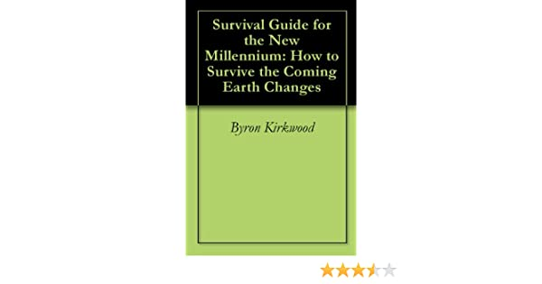 Survival Guide for the New Millennium: How to Survive the Coming Earth Changes